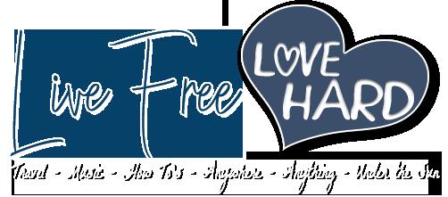 Live Free Love Hard